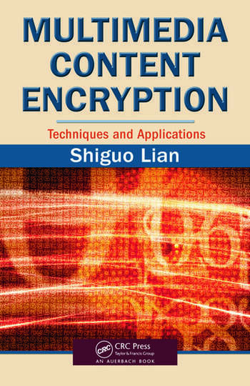 Multimedia Content Encryption Techniques and Applications book cover