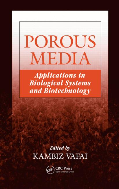 Porous Media Applications in Biological Systems and Biotechnology book cover