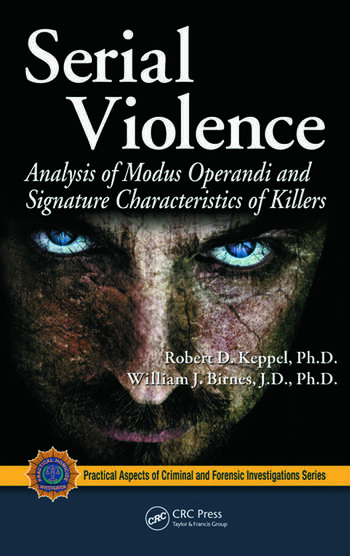 Serial Violence Analysis of Modus Operandi and Signature Characteristics of Killers book cover