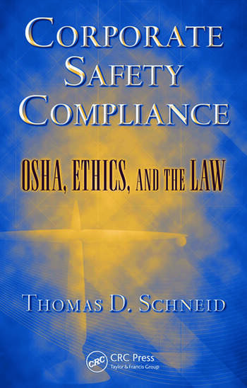 Corporate Safety Compliance OSHA, Ethics, and the Law book cover