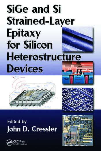 SiGe and Si Strained-Layer Epitaxy for Silicon Heterostructure Devices book cover