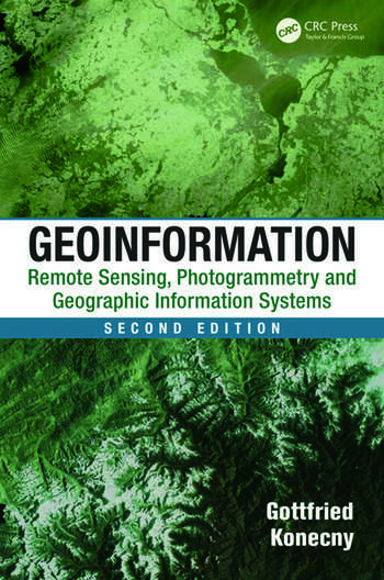 Geoinformation Remote Sensing, Photogrammetry and Geographic Information Systems, Second Edition book cover