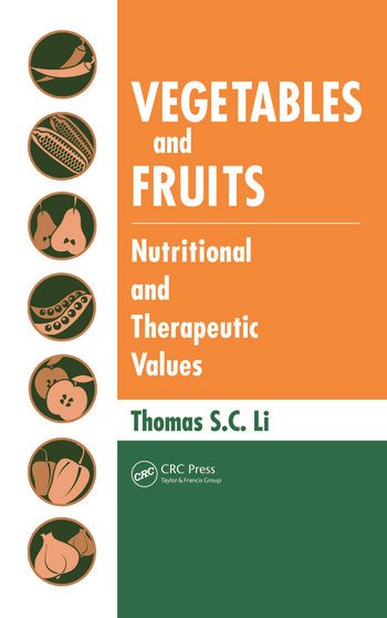 Vegetables and Fruits Nutritional and Therapeutic Values book cover