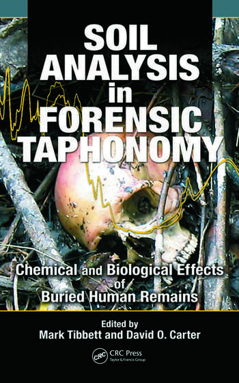 Soil Analysis in Forensic Taphonomy Chemical and Biological Effects of Buried Human Remains book cover