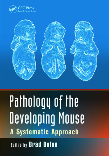 Pathology of the Developing Mouse A Systematic Approach book cover