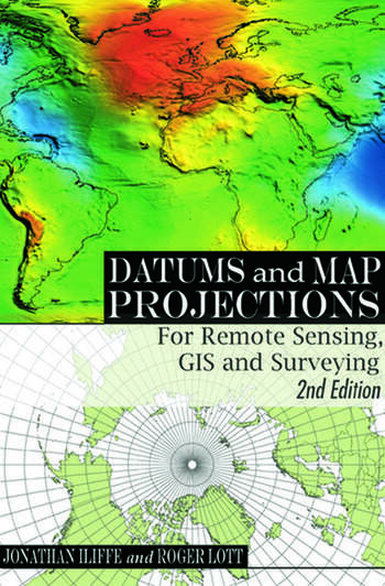 Datums and Map Projections For Remote Sensing, GIS and Surveying, Second Edition book cover