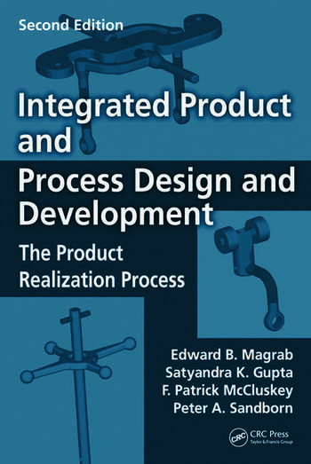 Integrated Product and Process Design and Development The Product Realization Process, Second Edition book cover