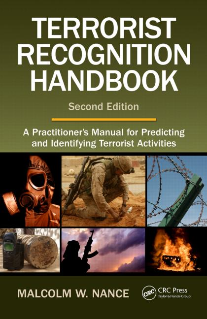 Terrorist Recognition Handbook A Practitioner's Manual for Predicting and Identifying Terrorist Activities, Second Edition book cover