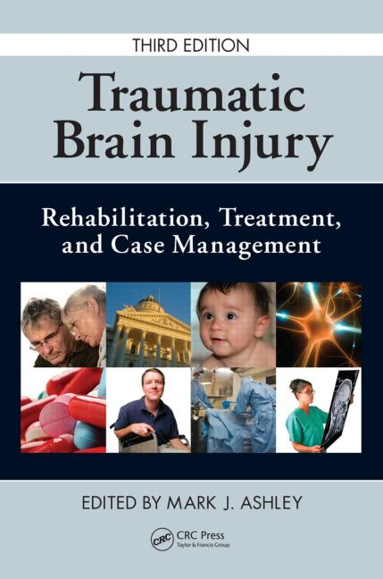 Traumatic Brain Injury Rehabilitation, Treatment, and Case Management, Third Edition book cover