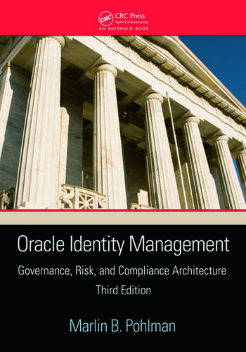 Oracle Identity Management Governance, Risk, and Compliance Architecture, Third Edition book cover