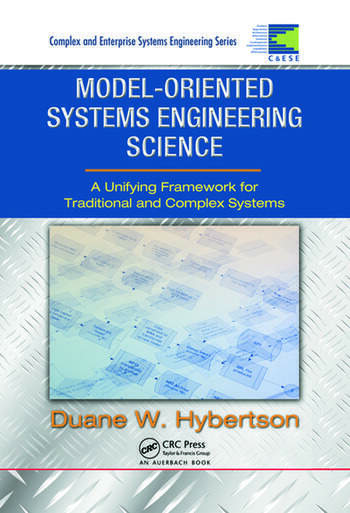 Model-oriented Systems Engineering Science A Unifying Framework for Traditional and Complex Systems book cover