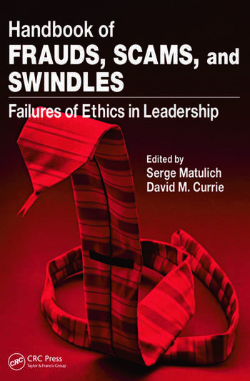 Handbook of Frauds, Scams, and Swindles Failures of Ethics in Leadership book cover