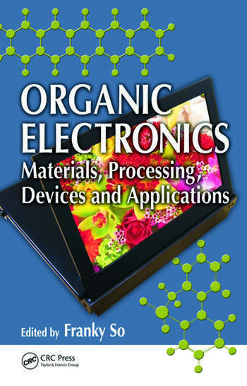 Organic Electronics Materials, Processing, Devices and Applications book cover