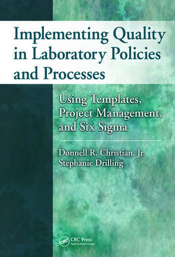 Implementing Quality in Laboratory Policies and Processes Using Templates, Project Management, and Six Sigma book cover