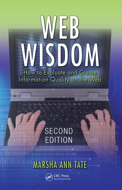 Web Wisdom How to Evaluate and Create Information Quality on the Web, Second Edition book cover