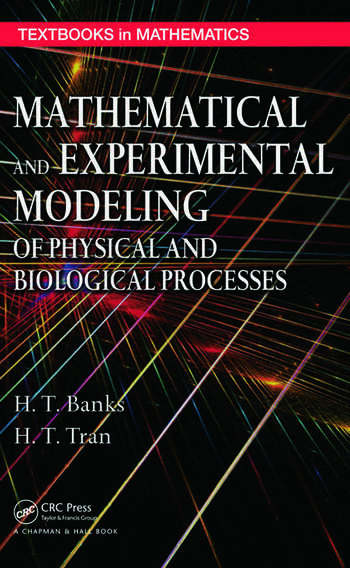 Mathematical and Experimental Modeling of Physical and Biological Processes book cover
