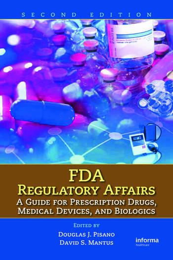 FDA Regulatory Affairs A Guide for Prescription Drugs, Medical Devices, and Biologics book cover