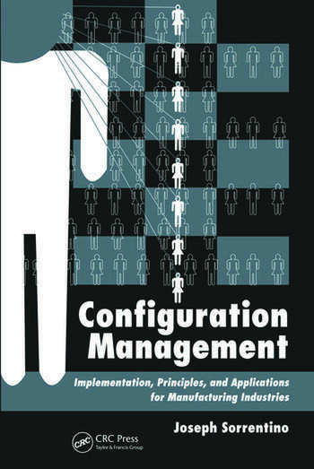 Configuration Management Implementation, Principles, and Applications for Manufacturing Industries book cover