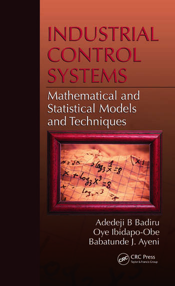 Industrial Control Systems Mathematical and Statistical Models and Techniques book cover