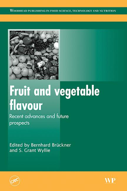 Fruit and Vegetable Flavour Recent Advances and Future Prospects book cover