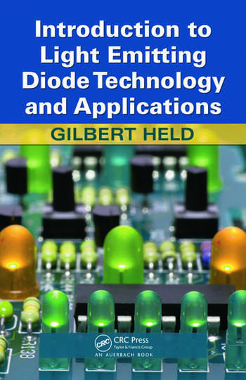 Introduction to Light Emitting Diode Technology and Applications book cover