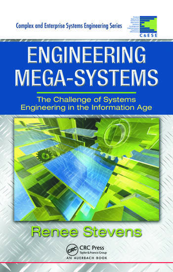 Engineering Mega-Systems The Challenge of Systems Engineering in the Information Age book cover