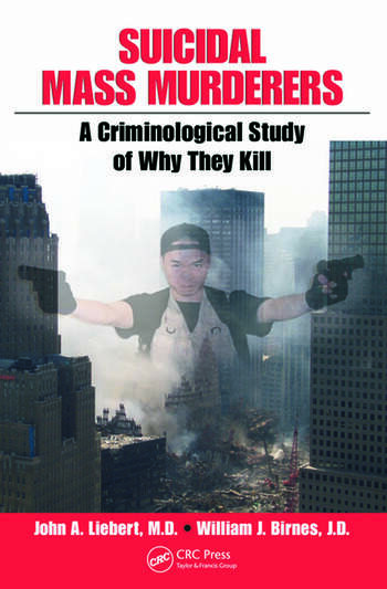 Suicidal Mass Murderers A Criminological Study of Why They Kill book cover
