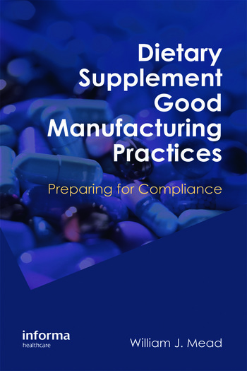 Dietary Supplement Good Manufacturing Practices Preparing for Compliance book cover