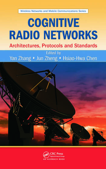 Cognitive Radio Networks Architectures, Protocols, and Standards book cover