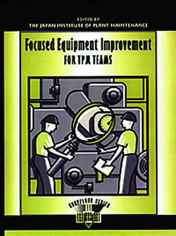 Focused Equipment Improvement for TPM Teams A Leader's Guide book cover