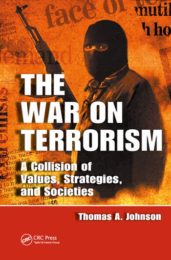 The War on Terrorism A Collision of Values, Strategies, and Societies book cover