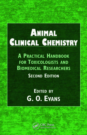Animal Clinical Chemistry A Practical Handbook for Toxicologists and Biomedical Researchers, Second Edition book cover