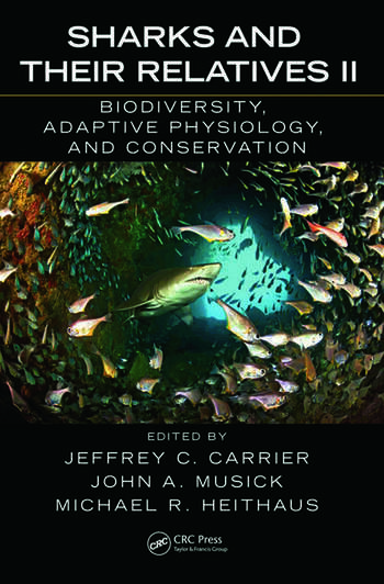 Sharks and Their Relatives II Biodiversity, Adaptive Physiology, and Conservation book cover