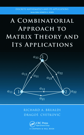 A Combinatorial Approach to Matrix Theory and Its Applications book cover
