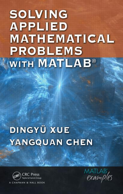 Solving Applied Mathematical Problems with MATLAB book cover