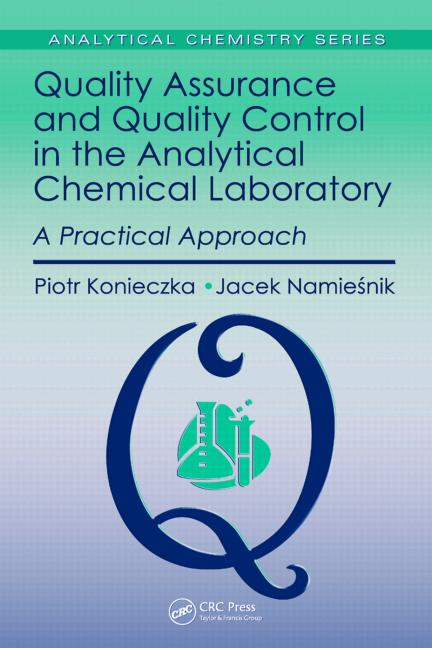 Quality Assurance and Quality Control in the Analytical Chemical Laboratory A Practical Approach, First Edition book cover