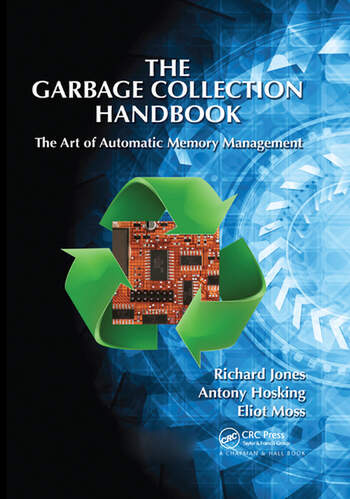 The Garbage Collection Handbook The Art of Automatic Memory Management book cover