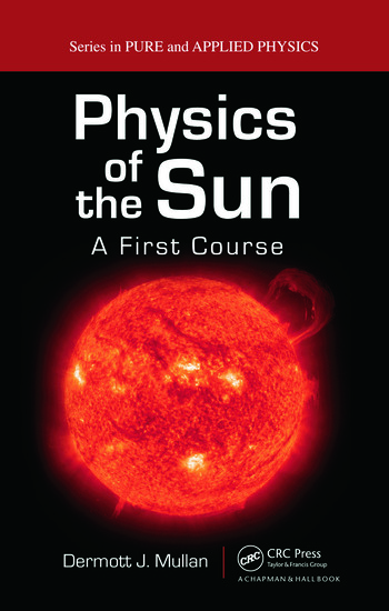 Physics of the Sun A First Course book cover