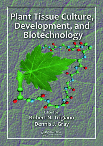 Plant Tissue Culture, Development, and Biotechnology book cover