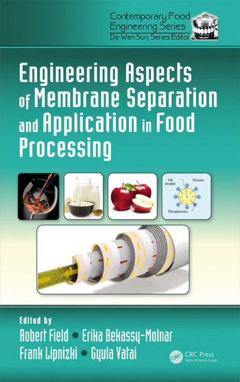 Engineering Aspects of Membrane Separation and Application in Food Processing book cover