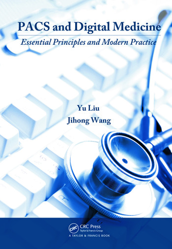 PACS and Digital Medicine Essential Principles and Modern Practice book cover