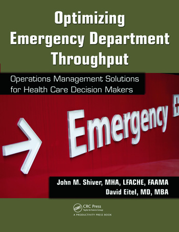 Optimizing Emergency Department Throughput Operations Management Solutions for Health Care Decision Makers book cover