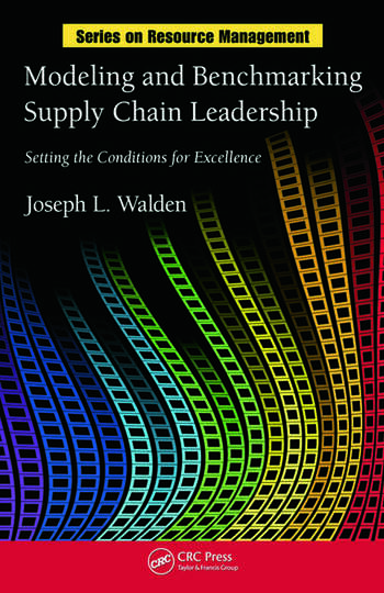 Modeling and Benchmarking Supply Chain Leadership Setting the Conditions for Excellence book cover