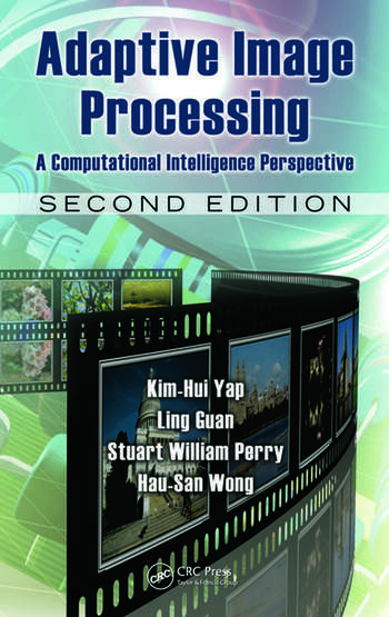 Adaptive Image Processing A Computational Intelligence Perspective, Second Edition book cover