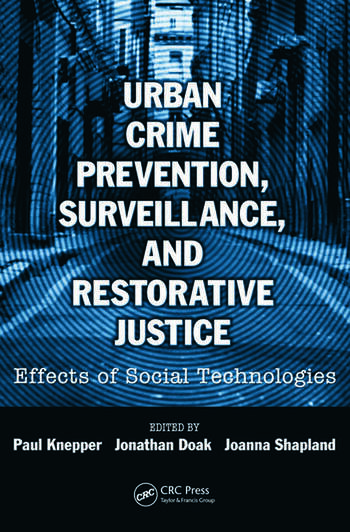 Urban Crime Prevention, Surveillance, and Restorative Justice Effects of Social Technologies book cover