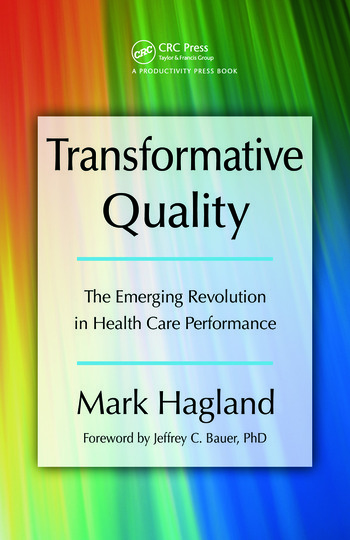 Transformative Quality The Emerging Revolution in Health Care Performance book cover