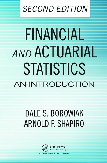 Financial and Actuarial Statistics: An Introduction, Second ...