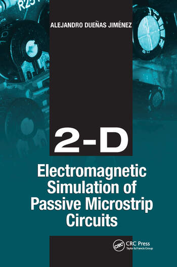 2-D Electromagnetic Simulation of Passive Microstrip Circuits book cover