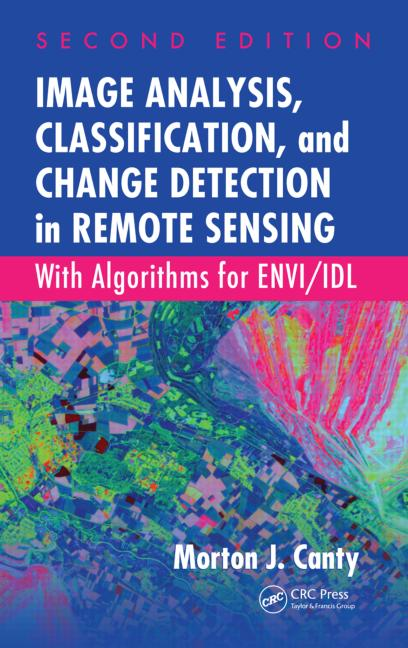 Image Analysis, Classification, and Change Detection in Remote Sensing With Algorithms for ENVI/IDL, Second Edition book cover