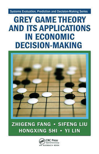 Grey Game Theory and Its Applications in Economic Decision-Making book cover